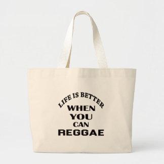 A vida é melhor quando você pode dança da reggae bolsa tote grande