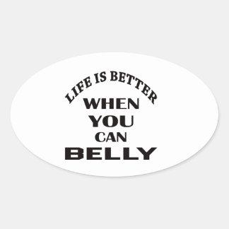 A vida é melhor quando você pode dança do ventre adesivo oval