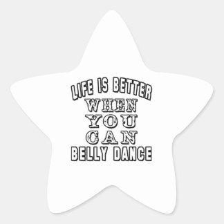 A vida é melhor quando você pode dança do ventre adesivos em forma de estrelas