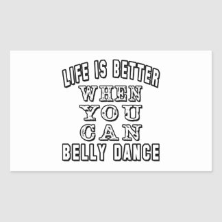 A vida é melhor quando você pode dança do ventre adesivos em forma retangular
