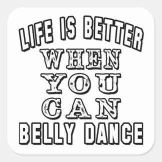 A vida é melhor quando você pode dança do ventre adesivos quadrados