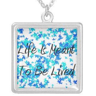 A vida é significada ser colar quadrada vivida