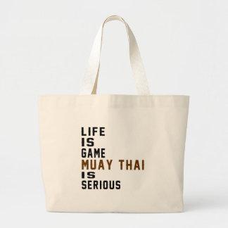 A vida é tailandesa de Muay do jogo é séria Sacola Tote Jumbo