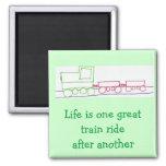 A vida é um grande passeio do trem após outro imã