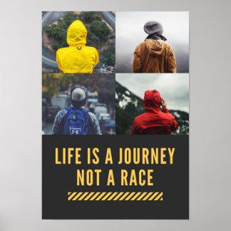 A vida é uma viagem não um poster da divisa da