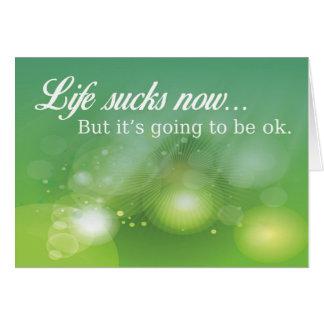 A vida suga mas está indo ser cartão de simpatia