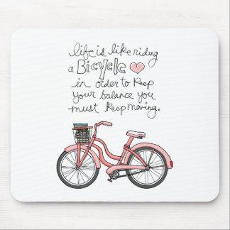 a vida vol25 é como a montada de uma bicicleta mouse pad