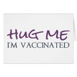 Abrace-me, mim são vacinados cartão comemorativo