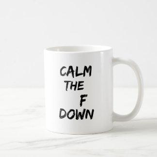 Acalme o F agridem para baixo Caneca De Café