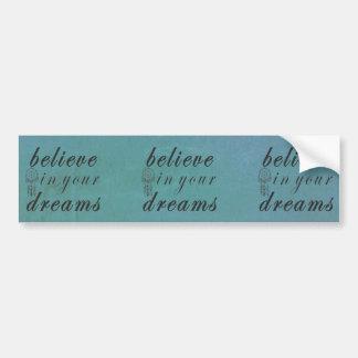 Acredite em seus sonhos adesivo para carro