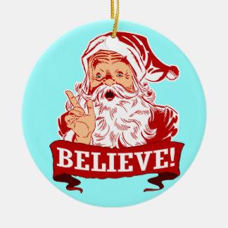 Acredite no Natal de Papai Noel Ornamento De Cerâmica Redondo