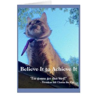 Acredite-o para consegui-lo! Cartão