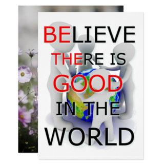 Acredite que há bom no cartão do mundo convite 12.7 x 17.78cm