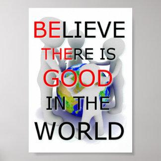 Acredite que há bom no poster do mundo 5x7