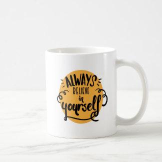 Acredite sempre em o senhor mesmo a caneca de café