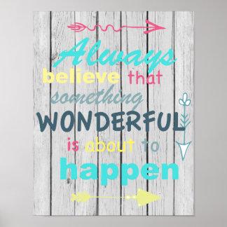 Acredite sempre que algo maravilhoso… Poster