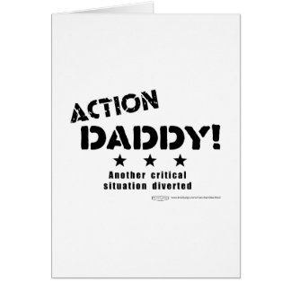 ActionDaddy!: Uma outra situação crítica desviada Cartão Comemorativo