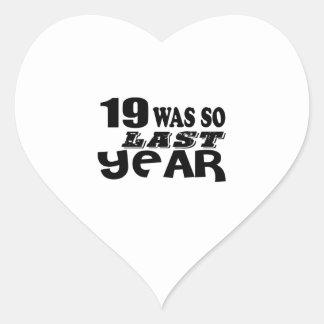 Adesivo Coração 19 era assim tão no ano passado o design do