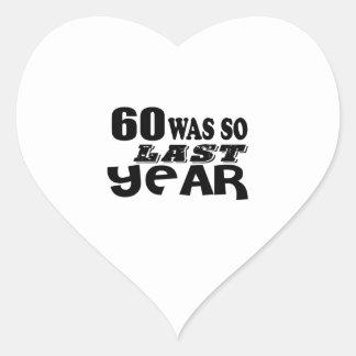 Adesivo Coração 60 era assim tão no ano passado o design do