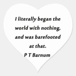 Adesivo Coração Começou o mundo - P T Barnum