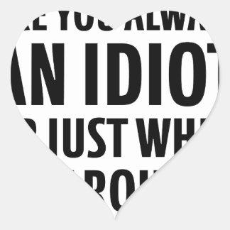 Adesivo Coração Sempre um idiota