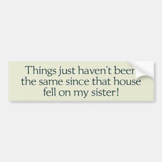 Adesivo De Para-choque A casa caiu em minha irmã. autocolante no vidro