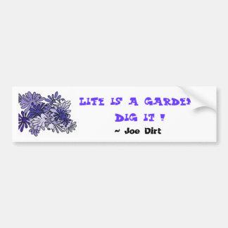 Adesivo De Para-choque A vida é uma escavação do jardim… ele!  ,…