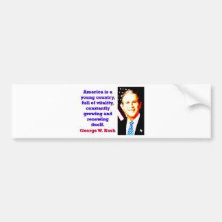 Adesivo De Para-choque América é um país novo - G W Bush
