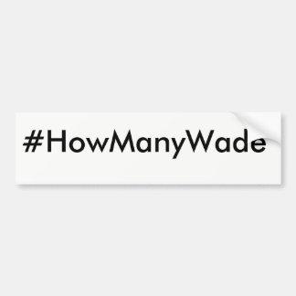Adesivo De Para-choque Autocolante no vidro traseiro do #HowManyWade