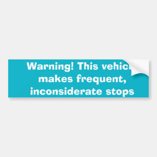 Adesivo De Para-choque Aviso! Este veículo faz paradas freqüentes