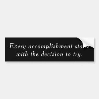 Adesivo De Para-choque Cada realização começa com decisão tentar