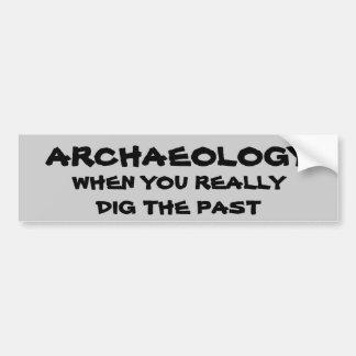 Adesivo De Para-choque Chalaça da arqueologia. Quando você escavar o