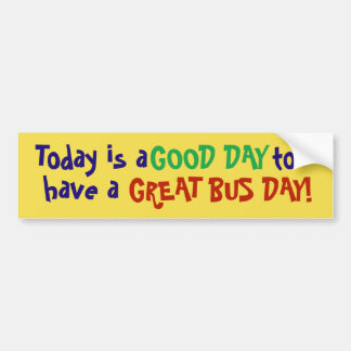 Adesivo De Para-choque De hoje um bom dia para ter um grande dia do