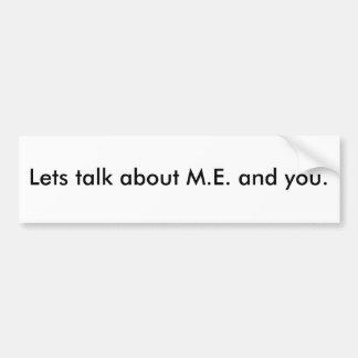 Adesivo De Para-choque Deixa a conversa sobre M.E. e você