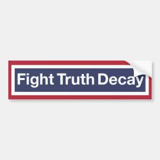 Adesivo De Para-choque Deterioração da verdade da luta! Resista o trunfo!