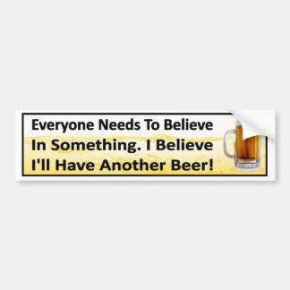 Adesivo De Para-choque Eu acredito que eu terei um outro bebendo