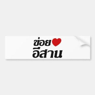 Adesivo De Para-choque Eu amo o ♦ de Isaan escrito no ♦ tailandês do