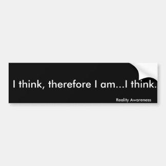 Adesivo De Para-choque Eu penso, conseqüentemente eu sou… mim penso. -