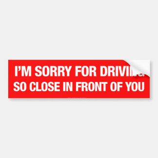 Adesivo De Para-choque Eu sou pesaroso para conduzir tão próximo na