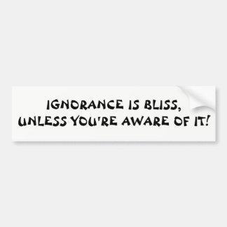 Adesivo De Para-choque Felicidade da ignorância a menos que você for