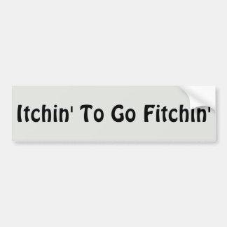Adesivo De Para-choque Itchin a ir Fitchin