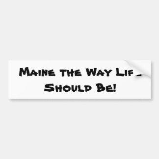 Adesivo De Para-choque Maine a vida da maneira deve ser! Branco