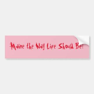 Adesivo De Para-choque Maine a vida da maneira deve ser! Rosa & vermelho