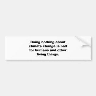 Adesivo De Para-choque Não fazendo nada sobre alterações climáticas