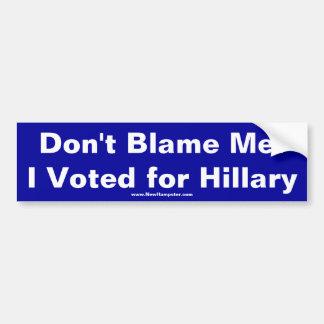 Adesivo De Para-choque Não me responsabilize! Eu votei para Hillary