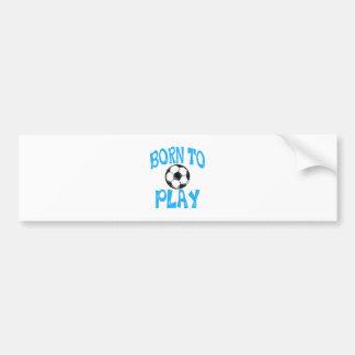 Adesivo De Para-choque nascer para jogar o futebol