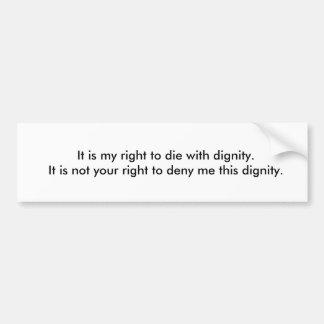 Adesivo De Para-choque Negando o direito de morrer com dignidade