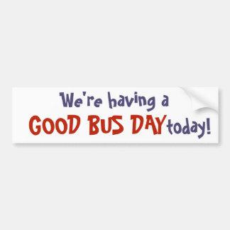 Adesivo De Para-choque Nós estamos tendo um bom dia do ônibus hoje!