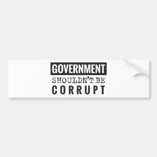 Adesivo De Para-choque O governo não deve ser corrompido