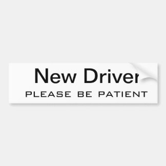 Adesivo De Para-choque O motorista novo, seja por favor paciente